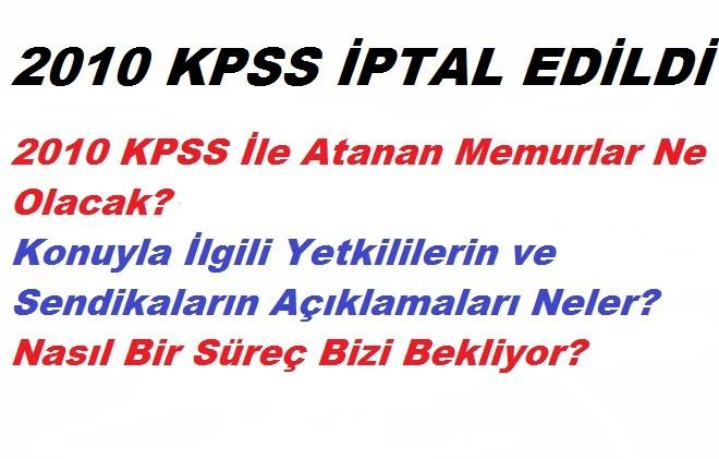 2010 KPSS İptal Edildi. Peki Şimdi Ne Olacak?