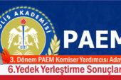 3. Dönem PAEM Lisans Mezunu Komiser Yardımcısı Adayı 6.Yedek Yerleştirme Sonuçları Açıklandı