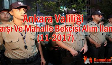 Ankara Valiliği Çarşı Ve Mahalle Bekçisi Alım İlanı (11-2017)