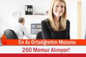 En Az Ortaöğretim Mezunu 260 Memur Alınıyor!