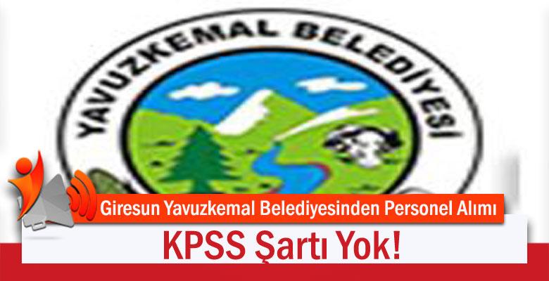 Giresun Yavuzkemal Belediyesinden Personel Alımı; KPSS Şartı Yok!