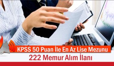 KPSS 50 Puan İle En Az Lise Mezunu 222 Memur Alım İlanı