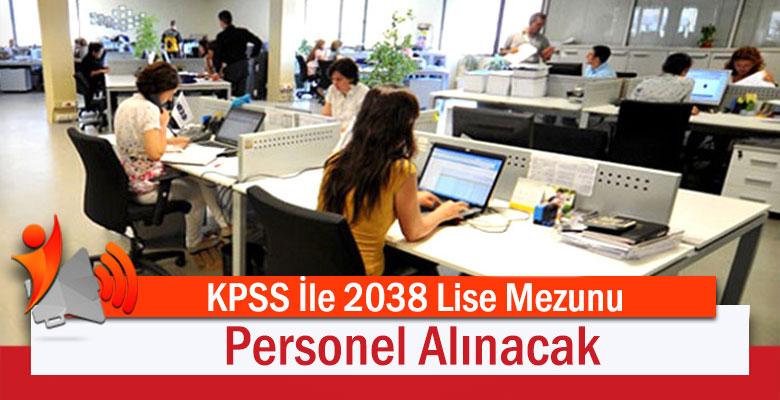 KPSS İle 2038 Lise Mezunu Personel Alınacak