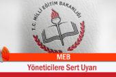 MEB'den O Yöneticilere Sert Uyarı