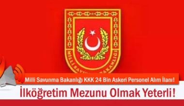 Milli Savunma Bakanlığı KKK 24 Bin Askeri Personel Alım İlanı! İlköğretim Mezunu Olmak Yeterli!