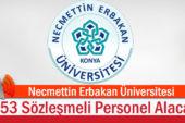 Necmettin Erbakan Üniversitesi 53 Sözleşmeli Personel Alacak