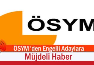 OSYM'den-Engelli-Adaylara-Mujdeli-Haber