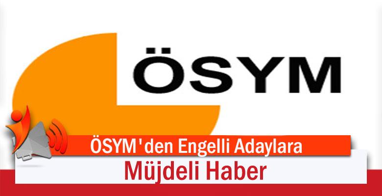 ÖSYM'den Engelli Adaylara Müjdeli Haber