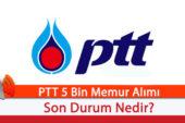 PTT 5 Bin Memur Alımı! Son Durum Nedir?