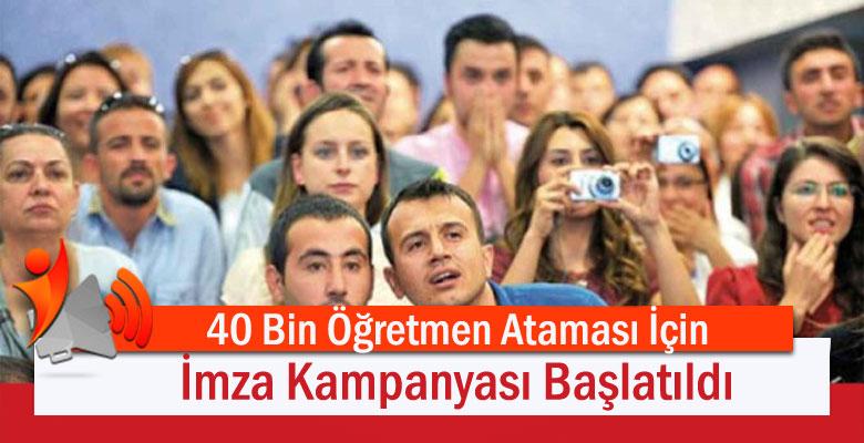40 Bin Öğretmen Ataması İçin İmza Kampanyası Başlatıldı