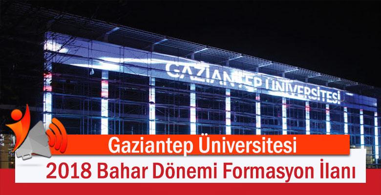 Gaziantep Üniversitesi 2018 Bahar Dönemi Formasyon İlanı