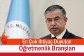Milli Eğitim Bakanı En Çok İhtiyaç Duyulan Öğretmenlik Branşlarını Açıkladı