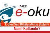 E-Okul Veli Bilgilendirme Sistemi Nasıl Kullanılır?