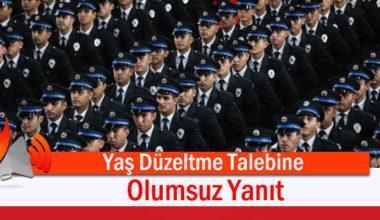 Polis Adaylarının Yaş Düzeltme Taleplerine Olumsuz Yanıt
