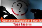 Öğretmenlere Uygulanan Şiddete Karşı Yasa Tasarısı Teklifi Verildi