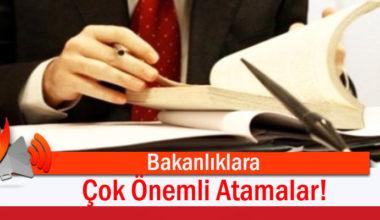 31 Mart 2018 İtibari ile Bazı Bakanlıklara Önemli Atamalar Yapıldı.