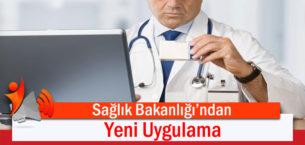 Sağlık Bakanlığı'ndan Yeni Uygulama